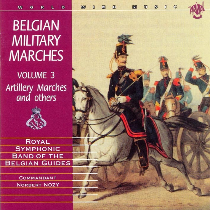 Belgian Military Marches Vol. 3 - Artillery Marches and Others