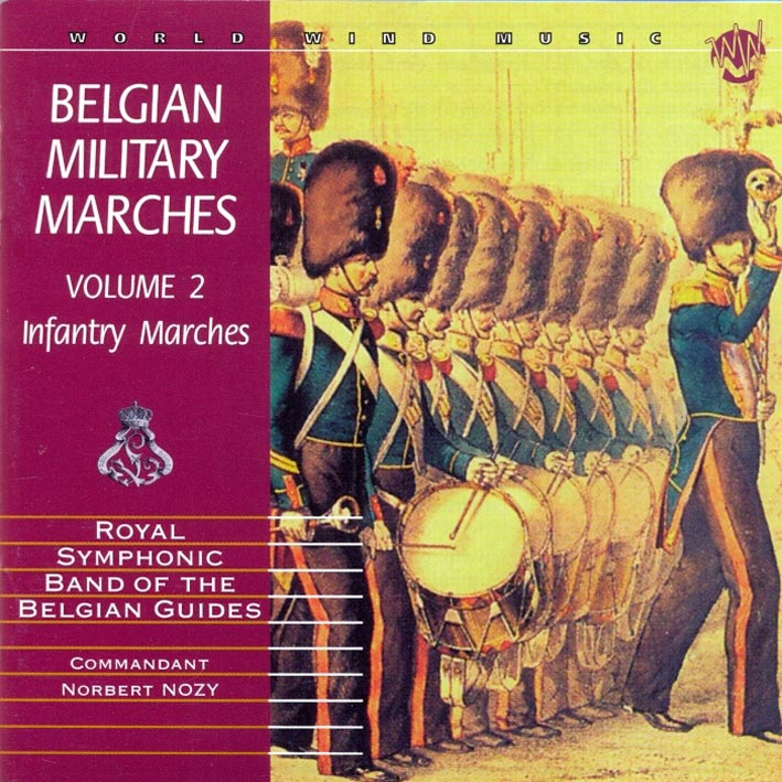 Belgian Military Marches Vol. 2 - Infantry Marches
