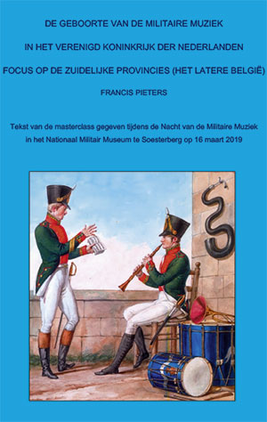 De Geboorte van de Militaire Muziek in het Koninkrijk der Nederlanden